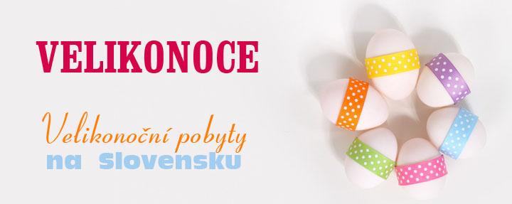 Velikonoční pobyty na Slovensku